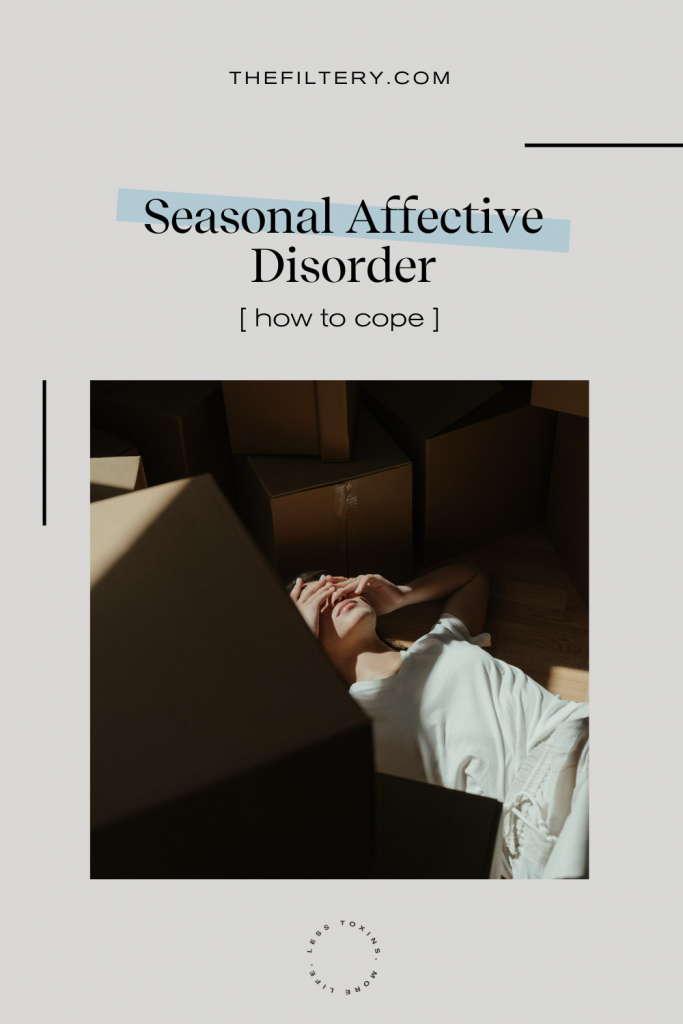 How to Combat Seasonal Affective Disorder The Filtery